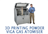 3D PRINTING POWDER VIGA GAS ATOMISER